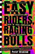 Easy Riders, Raging Bulls How the Sex-Drugs-And-Rock 'N' Roll Generation Saved Hollywood