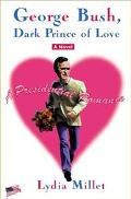George Bush, Dark Prince of Love A Presidential Romance