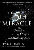 Fifth Miracle The Search for the Origin and Meaning of Life