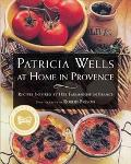Patricia Wells at Home in Provence Recipes Inspired by Her Farmhouse in France