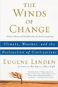 Winds of Change Climate, Weather, and the Destruction of Civilizations