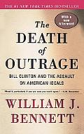 Death of Outrage Bill Clinton and the Assault on American Ideals