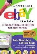 Official Ebay Guide to Buying, Selling and Collecting Just About Anything