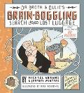 Dr. Broth and Ollie's Brain-Boggling Search for the Lost Luggage Across Time and Space in Ei...