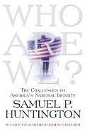 Who Are We? The Challenges to America's National Identity