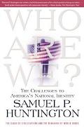 Who Are We The Challenges to America's National Identity