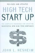 High Tech Start Up The Complete Handbook for Creating Successful New High Tech Companies