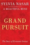 Grand Pursuit : The Story of Economic Genius