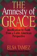 Amnesty of Grace Justification by Faith from a Latin American Perspective