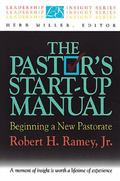 Pastor's Start-Up Manual Beginning a New Pastorate