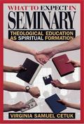 What to Expect in Seminary Theological Education As Spiritual Formation