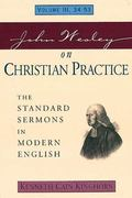 John Wesley on Christian Practice The Standard Sermons in Modern English 34-53