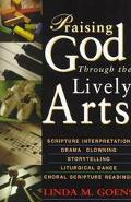 Praising God Through the Lively Arts