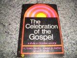The Celebration of the Gospel