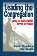 Leading the Congregation Caring for Yourself While Serving Others