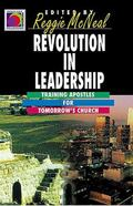 Revolution in Leadership Training Apostles for Tomorrow's Church