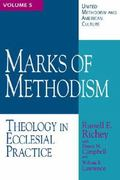 Marks Of Methodism Theology In Ecclesial Practice