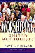 Worshipping With United Methodists A Guide for Pastors and Church Leaders