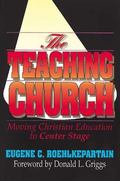 Teaching Church Moving Christian Education to Center Stage