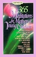 Three Hundred Sixty-Five Meditations for Mothers of Young Children