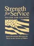 Strength for Service to God and Country Daily Devotional Messages for Those in the Service o...