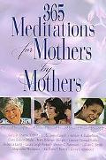 365 Meditations for Mothers by Mothers