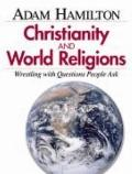 Christianity & World Religions Wrestling With Questions People Ask