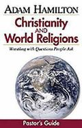 Christianity & World Religions Wrestling With Questions People Ask, Pastor's Guide