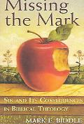 Missing the Mark Sin And Its Consequences in Biblical Theology