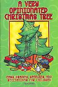 Very Opinionated Christmas Tree Easy Dramas, Speeches And Recitations for Children