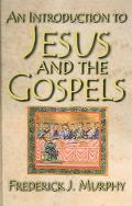 Introduction to Jesus And the Gospels