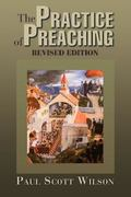 Practice of Preaching Revised Edition