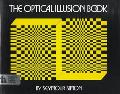 The Optical Illusion Book, Vol. 1 - Seymour Simon - Hardcover - REPRINT