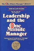 Leadership and the One Minute Manager Increasing Effectiveness Through Situational Leadership