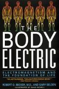 Body Electric Electromagnetism and the Foundation of Life