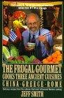 Frugal Gourmet Cooks Three Ancient Cuisines