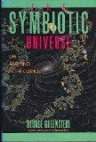 The symbiotic universe: Life and mind in the cosmos