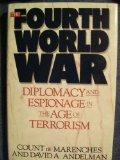 Fourth World War: Diplomacy and Espionage in the Age of Terrorism