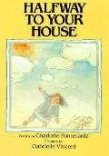 Halfway to Your House - Charlotte Pomerantz - Hardcover - 1st ed