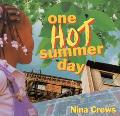 One Hot Summer Day - Nina Crews - Hardcover - 1st ed