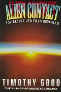 Alien Contact: Top-Secret UFO Files Revealed - Timothy Good - Paperback