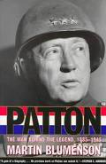 Patton The Man Behind the Legend 1885 1945
