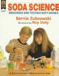 Soda Science: Designing and Testing Soft Drinks - Bernie Zubrowski - Paperback