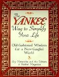 Yankee Way to Simplify Your Life: Old-Fashioned Wisdom for a New-Fangled World - Jay Heinric...