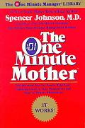 One Minute Mother The Quickest Way for You to Help Your Children Learn to Like Themselves an...