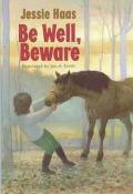 Be Well, Beware - Jessie Haas