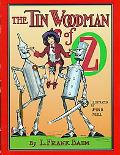 Tin Woodman of Oz A Faithful Story of the Astonishing Adventure Undertaken by the Tin Woodma...