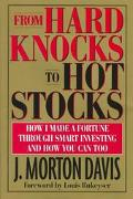 From Hard Knocks to Hot Stocks: How I Made a Fortune through Smart Investing and how You Can...