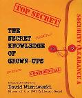 Secret Knowledge of Grown-Ups