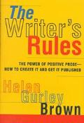 Writer's Rules The Power of Positive Prose-How to Create It and Get It Published